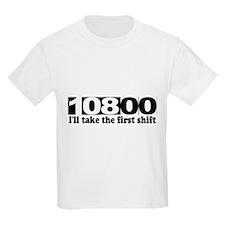 108:00 - I'll Take The First Shift T-Shirt