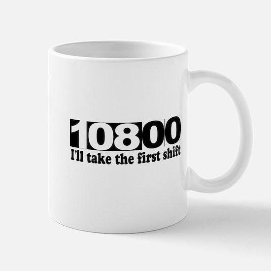 108:00 - I'll Take The First Shift Mug