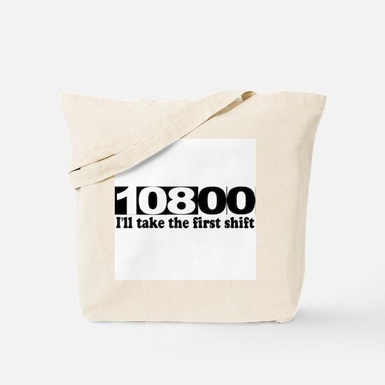 108:00 - I'll Take The First Shift Tote Bag