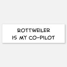 Co-pilot: Rottweiler Bumper Bumper Bumper Sticker