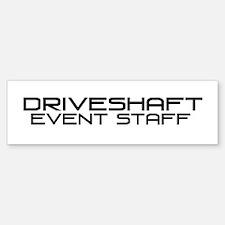 DriveShaft -- Event Staff -- Bumper Bumper Sticker
