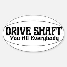 Drive Shaft You All Everybody Oval Sticker (10 pk)