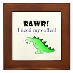 RAWR! I need my coffee! Framed Tile