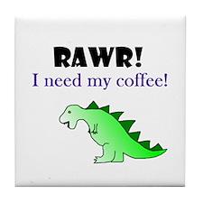 RAWR! I need my coffee! Tile Coaster