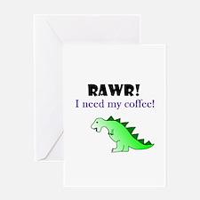 RAWR! I need my coffee! Greeting Card