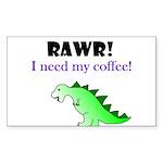 RAWR! I need my coffee! Sticker (Rectangle)