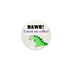 RAWR! I need my coffee! Mini Button (10 pack)