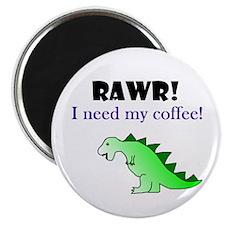 "RAWR! I need my coffee! 2.25"" Magnet (100 pack)"