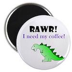 RAWR! I need my coffee! Magnet