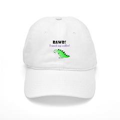 RAWR! I need my coffee! Baseball Cap