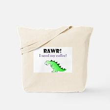 RAWR! I need my coffee! Tote Bag