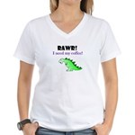 RAWR! I need my coffee! Women's V-Neck T-Shirt