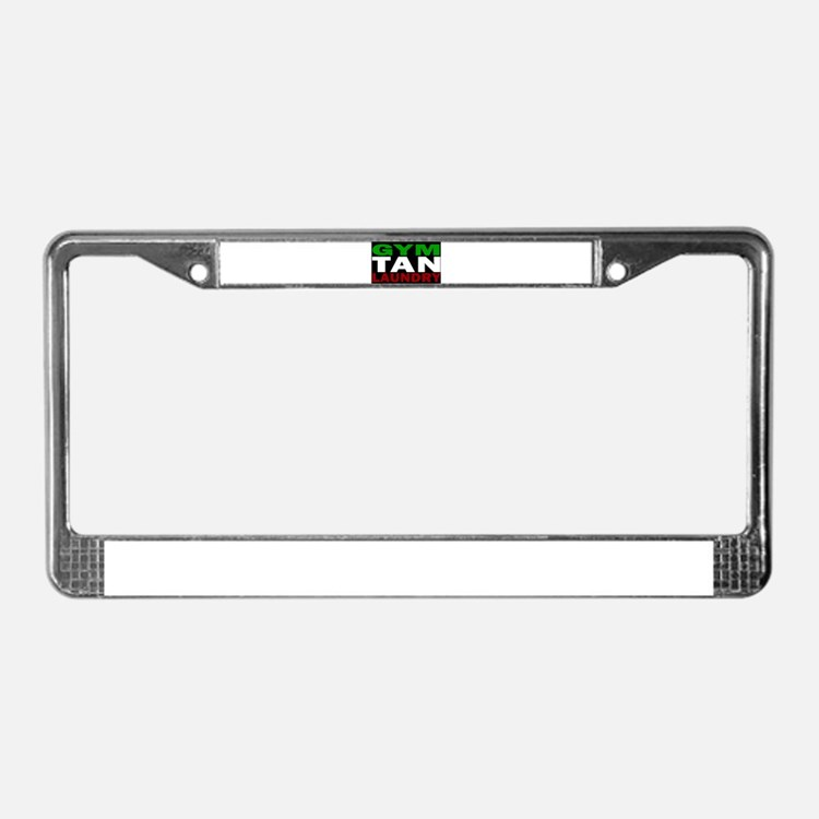 GYM TAN LAUNDRY License Plate Frame