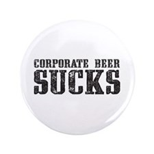 "Corporate Beer Sucks. 3.5"" Button (100 pack)"