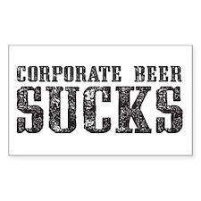 Corporate Beer Sucks. Decal