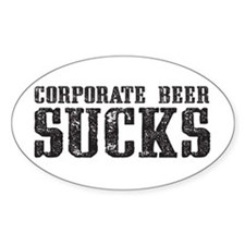 Corporate Beer Sucks. Bumper Stickers