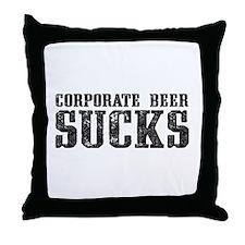 Corporate Beer Sucks. Throw Pillow