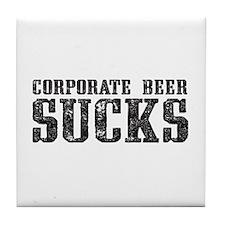 Corporate Beer Sucks. Tile Coaster