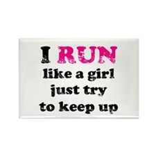 I run like a girl, just try t Rectangle Magnet