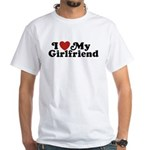 I Love My Girlfriend White T-Shirt