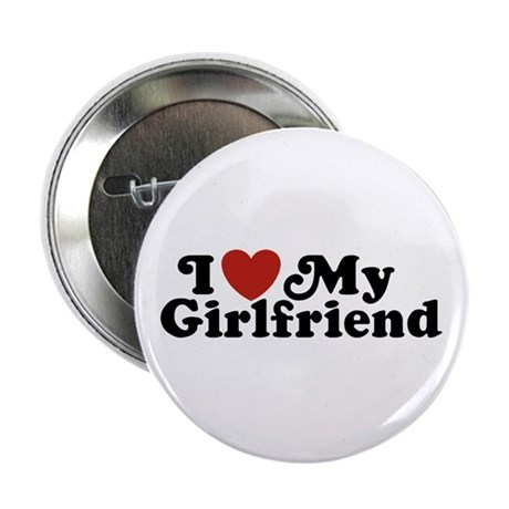 "I Love My Girlfriend 2.25"" Button"