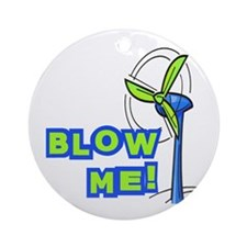 Blow Me Wind Power Ornament (Round)