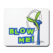 Blow Me Wind Power Mousepad
