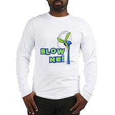 Blow Me Wind Power Long Sleeve T-Shirt