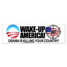 """""""Obama is KILLING Your Country"""" Bumper Stickers"""