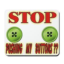 Pushing Buttons Mousepad