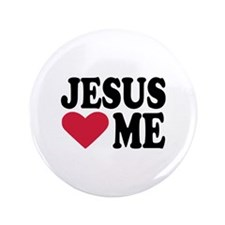 "Jesus loves me 3.5"" Button"