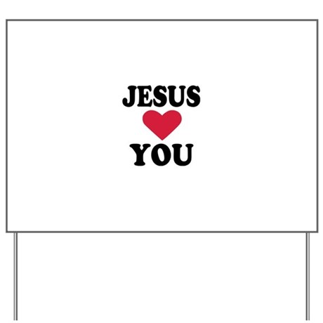 Jesus loves you Yard Sign