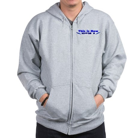 This is How I Roll (Blue) Zip Hoodie
