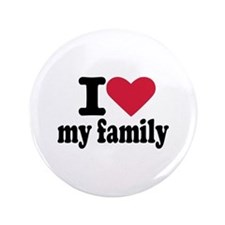 """I love my family 3.5"""" Button"""