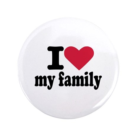 "I love my family 3.5"" Button"