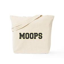 MOOPS Tote Bag