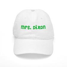 Mrs. Dixon Baseball Cap