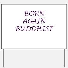 Born Again Buddhist purple Yard Sign