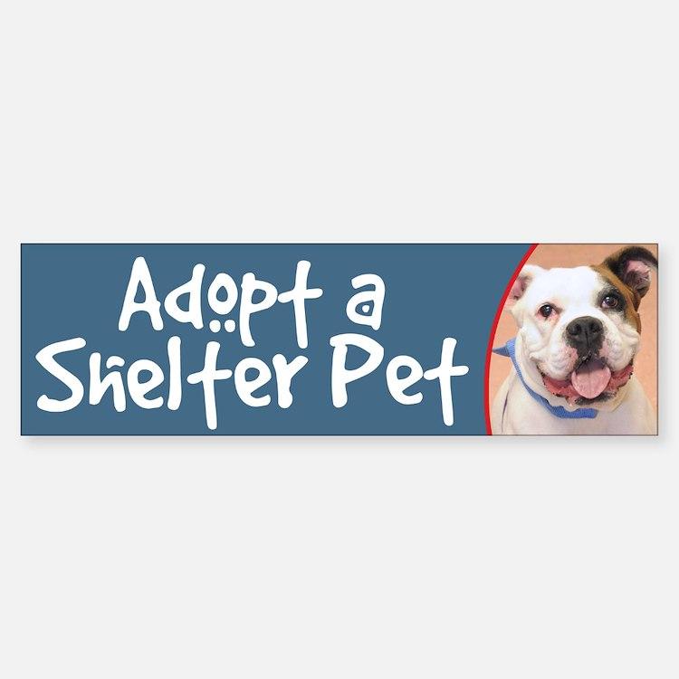 Adopt a Shelter Pet - Bulldog Bumper Bumper Bumper Sticker