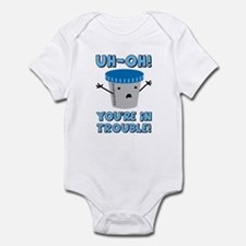 Funny Medical You're In Trouble Infant Bodysuit