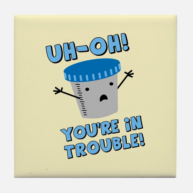 Funny Medical You're In Trouble Tile Coaster