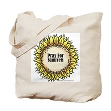Pray For Squirrels Tote Bag