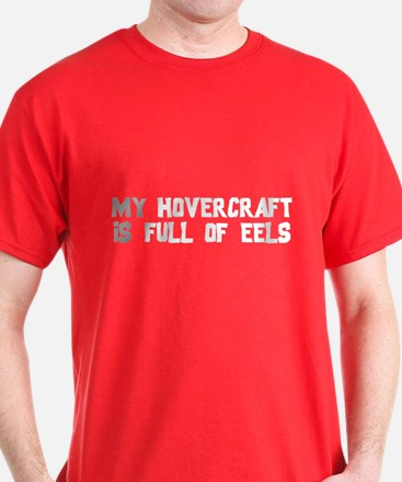 My Hovercraft Is Full Of Eels T-Shirt