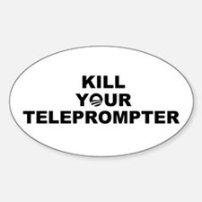 KILL YOUR TELEPROMPTER OBAMA Decal