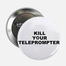 """KILL YOUR TELEPROMPTER OBAMA 2.25"""" Button"""