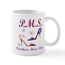 P.M.S. - Purchase More Shoes Mug