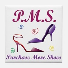 P.M.S. - Purchase More Shoes Tile Coaster
