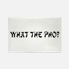 What The Pho? Rectangle Magnet