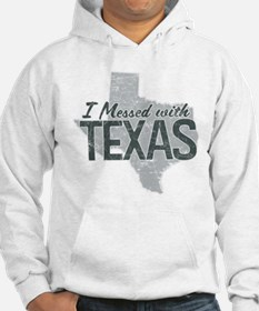 I Messed With Texas Jumper Hoody