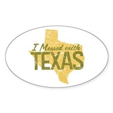 I Messed With Texas Decal